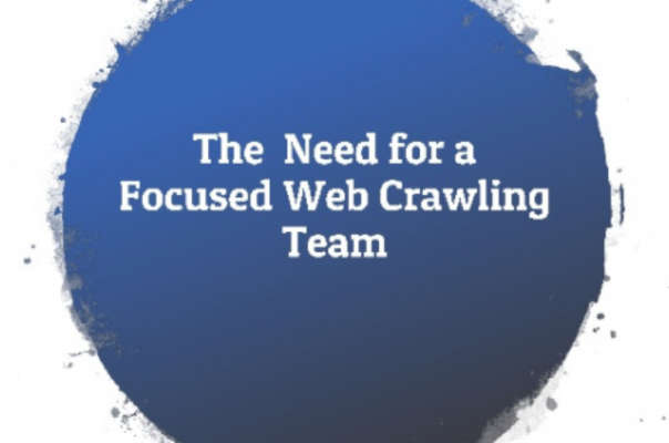The Need for a Focused Web Crawling Team